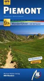Piemont Wandern - auf 38 Tages-, Halbtages- und kurzen Mehrtagestouren durch den piemontesischen Westalpenbogen